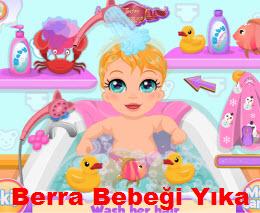Berra Bebeği Yıka