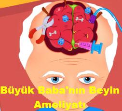 Büyük Baba'nın Beyin Ameliyatı