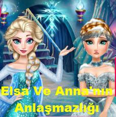 Elsa Ve Anna'nın Anlaşmazlığı